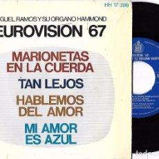 Discos de vinilo: MIGUEL RAMOS Y SU ÓRGANO HAMMOND: EUROVISIÓN ´67: MARIONETAS EN LA CUERDA / TAN LEJOS + 2. Lote 81863440