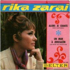 Discos de vinilo: RIKA ZARAI – ALORS JE CHANTE (JUAN BARCONS) - SG SPAIN 1969 - BELTER 07 631. Lote 81872840