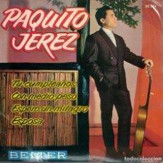 Discos de vinilo: PAQUITO JEREZ - TU CUMPLEAÑOS/CON MEDIO PESO/ESPERO UN MILAGRO/ESPOSA (EP ESPAÑOL, BELTER 1962). Lote 287844273