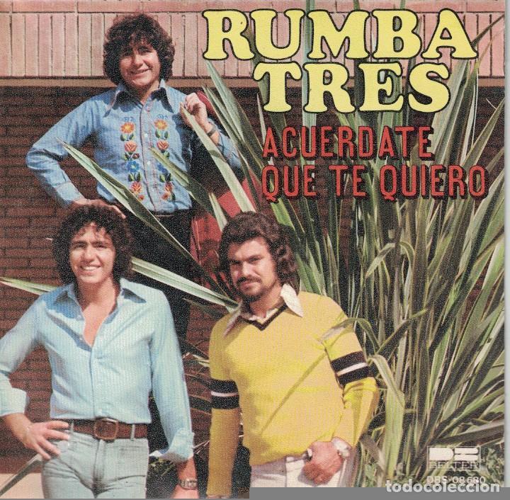 RUMBA TRES - ACUERDATE QUE TE QUIERO / AHORA QUE (SINGLE ESPAÑOL, BELTER 1978) (Música - Discos - Singles Vinilo - Flamenco, Canción española y Cuplé)