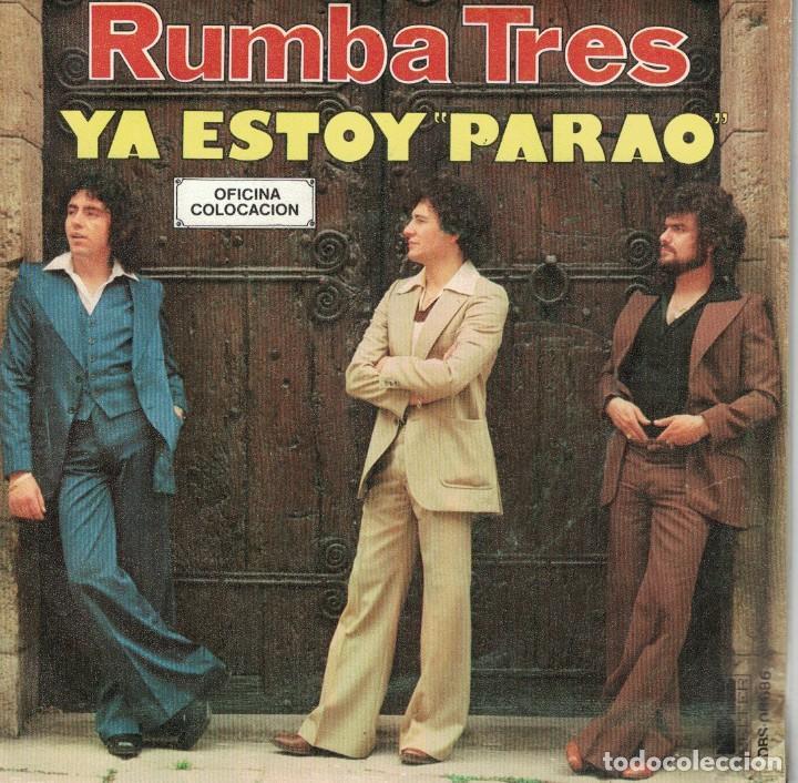 RUMBA TRES - YA ESTOY PARAO / BUSCAREMOS UN RINCON (SINGLE ESPAÑOL, BELTER 1978) (Música - Discos - Singles Vinilo - Flamenco, Canción española y Cuplé)
