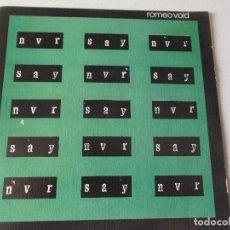 Discos de vinilo: ROMEO VOID - NEVER SAY NEVER - FLASHF LOOD 1982 CBS ESPAÑA. Lote 81901988