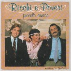 Discos de vinilo: RICCHI E POVERI (EN ESPAÑOL) PICCOLO AMORE / FORTISIMO (SINGLE 1983). Lote 81912664