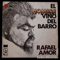 Discos de vinilo: RAFAEL AMOR (SINGLE 1974) (BUEN ESTADO) EL HOMBRE VINO DEL BARRO - DISCO PROMOCIONAL. Lote 82036136