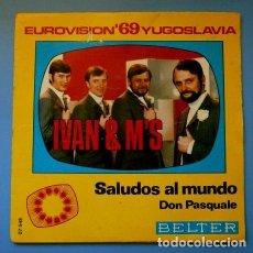 Discos de vinilo: IVAN & M'S (SINGLE EUROVISION 1969) SALUDOS AL MUNDO - YUGOSLAVIA 13º PUESTO (BUEN ESTADO). Lote 82045356
