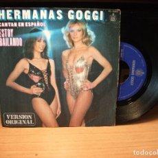 Discos de vinilo: HERMANAS GOGGI - CANTAN EN ESPAÑOL - ESTOY BAILANDO / LOCURA - EDICION ESPAÑOLA- HISPAVOX 1979. Lote 179953563