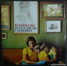 Discos de vinilo: BANDOLERO - JUAN CARLOS CALDERON -. Lote 82063524