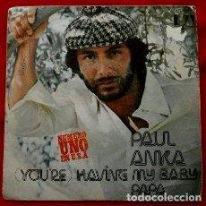 Discos de vinilo: PAUL ANKA (SINGLE 1974) YOU'RE HAVING MY BABY. Lote 82086948