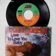 Discos de vinilo: DONNA SUMMER. LOVE TO LOVE YOU BABY. SINGLE ATLANTIC ATL 10625. GERMANY 1975. NEED A MAN BLUES.. Lote 82102992