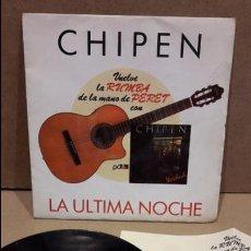 Discos de vinilo: CHIPEN. LA ÚLTIMA NOCHE. SINGLE-PROMO / PDI - 1991 / MBC. ***/*** + HOJA PROMO. Lote 82108676