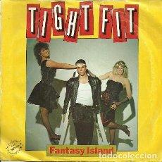 Discos de vinilo: TIGHT FIT - FANTASY ISLAND - SINGLE PROMO SPAIN 1982. Lote 82124432