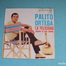 Disques de vinyle: PALITO ORTEGA-LA FELICIDAD-DIGAN LO QUE DIGAN-1967. Lote 82128492
