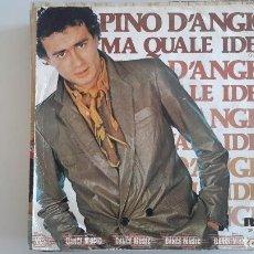 Discos de vinilo: PINO D'ANGIO -MA QUALE IDEA. Lote 82195136
