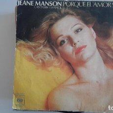 Discos de vinilo: JEANE MANSON - PORQUE EL AMOR SE VA. Lote 82198560