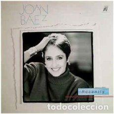 Discos de vinilo: JOAN BAEZ - RECENTLY - LP. Lote 82213748