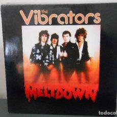 Disques de vinyle: THE VIBRATORS - MELTDOWN. Lote 82271980