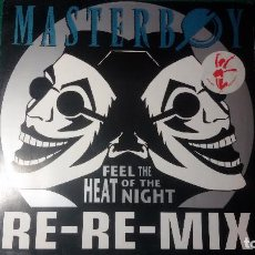 Discos de vinilo: MASTERBOY ‎– FEEL THE HEAT OF THE NIGHT (RE-RE-MIX). Lote 82348740