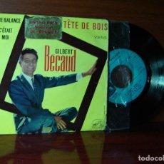 Discos de vinilo: EP GILBERT BECAUD - TETE DE BOIS SINGLES 45 RPM 1960. Lote 82352492