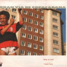 Discos de vinilo: GRAN VIA DE COPACABANA - MINGO DA COSTA Y FAVELA FUZUE - SINGLE PROMO DE 1991 RF-2099. Lote 82374388