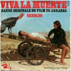 Discos de vinilo: VVAA – VIVA LA MUERTE (BANDE ORIGINALE DU FILM DE ARRABAL) - SG FRANCE - BARCLAY 61 452 L. Lote 82376180