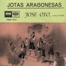 Discos de vinilo: JOSE OTO - JOTAS ARAGONESAS - EP ODEON DE 1959 RF-2105, BUEN ESTADO. Lote 82401616
