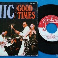 Discos de vinilo: CHIC - GOOD TIMES + SUMMER NIGHT - SINGLE VINILO - HISPAVOX 1979. Lote 82499904