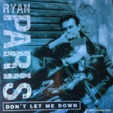 Discos de vinilo: RYAN PARIS - DON'T LET ME DOWN . 1993 BLANCO Y NEGRO . Lote 82528628