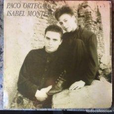 Discos de vinilo: PACO ORTEGA E ISABEL MONTERO . 1988 HISPAVOX. Lote 82534708