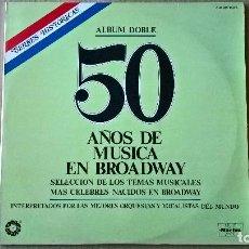 Discos de vinilo: MUSICA LP 50 AÑOS DE MUSICA EN BROADWAY DOBLE . Lote 82606928
