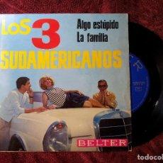 Discos de vinilo: LOS 3 SUDAMERICANOS – ALGO ESTÚPIDO (SOMETHING STUPID) - SG SPAIN 1967 - BELTER 07-364 (REF-1AC) . Lote 82666920