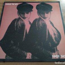 Discos de vinilo: MARIA SHORT - CHANGE THE WAY. Lote 82671932