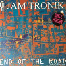 Discos de vinilo: JAM TRONIK - END OF THE ROAD . 1992 GERMANY. Lote 82704088