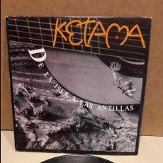 Discos de vinilo: KETAMA. DE LA ISLA A LAS ANTILLAS. SINGLE-PROMO / PHILIPS - 1992 / CALIDAD LUJO. ****/****. Lote 82727720