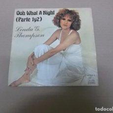 Discos de vinilo: LINDA G. THOMPSON (SN) OOH WHAT A NIGHT AÑO 1975. Lote 82785848