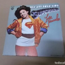 Discos de vinilo: LUISA FERNANDEZ (SN) WE ALL LOVE YOU SUPERMAN AÑO 1978. Lote 82786776