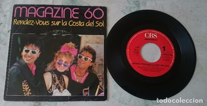 MAGAZINE 60: RENDEZ VOUS SUR LA COSTA DEL SOL / HASTA LUEGO TRINIDAD (CBS 1985) (Música - Discos de Vinilo - Singles - Pop - Rock Extranjero de los 80)