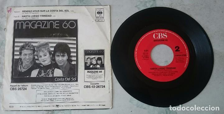 Discos de vinilo: Magazine 60: Rendez vous sur la Costa del Sol / Hasta luego Trinidad (CBS 1985) - Foto 2 - 82800508