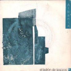 Discos de vinilo: ALBANIA / EL LADRON DE TESOROS - SINGLE DE 1991 RF-2133. Lote 82804976