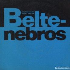 Discos de vinilo: BELTENEBROS / UNA HISTORIA DE AMOR Y TRAICION - SINGLE DE 1991 RF-2139 BUEN ESTADO. Lote 245370615