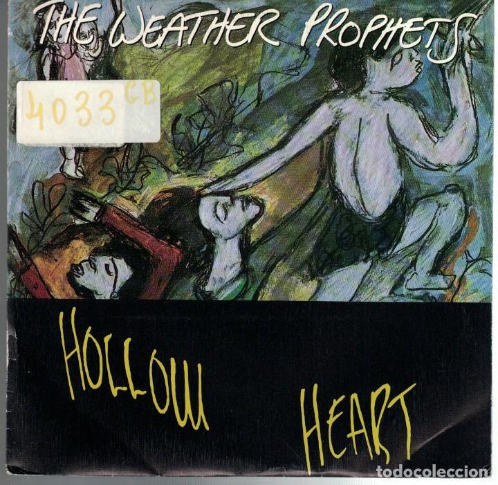 THE WEATHER PROPHETS - HOLLOW HEART / JOE SCHMOE THE ESKIMO (SINGLE PROMO ESPAÑOL, GASA 1988) (Música - Discos de Vinilo - Singles - Pop - Rock Extranjero de los 80)