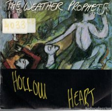 Disques de vinyle: THE WEATHER PROPHETS - HOLLOW HEART / JOE SCHMOE THE ESKIMO (SINGLE PROMO ESPAÑOL, GASA 1988). Lote 82817380