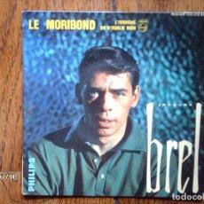Discos de vinilo: JACQUES BREL - LE MORIBOND + ON N´OUBLIE RIEN + L´IVROGNE - EDICIÓN FRANCESA . Lote 82822212