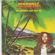 Discos de vinilo: SINGLE BOB MARLEY AND THE WAILERS. NO IMPORTA QUÉ MÁS DA. 1980 SPAIN. (PROBADO Y BIEN) LEER. Lote 82878460