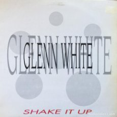 Discos de vinilo: GLENN WHITE - SHAKE IT UP . 1991 MAX MUSIC . Lote 82928576