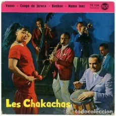 Discos de vinilo: LES CHAKACHAS– VENUS / CONGA DE JARUCO / BONBON / MAMA INEZ - EP FRANCE 1959. Lote 82992036