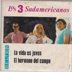 Discos de vinilo: SINGLE LOS TRES 3 SUDAMERICANOS. LA VIDA ES JOVEN. 1969 SPAIN. (DISCO PROBADO Y BIEN). Lote 83185628