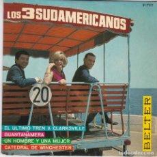 Discos de vinilo: SINGLE LOS TRES 3 SUDAMERICANOS. 1967 SPAIN. (DISCO PROBADO Y BIEN). Lote 83185868