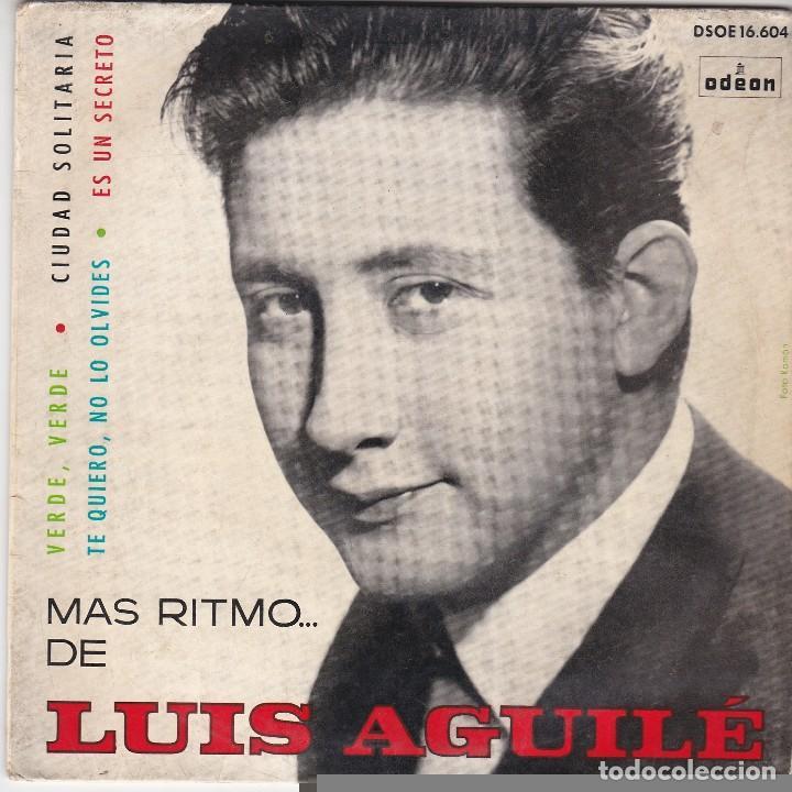 SINGLE LUIS AGUILÉ. VERDE, VERDE 1964 SPAIN (DISCO PROBADO Y BIEN) (Música - Discos - Singles Vinilo - Grupos y Solistas de latinoamérica)