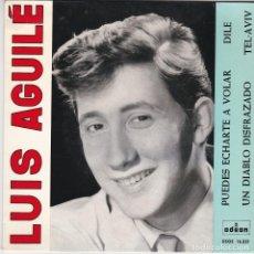 Discos de vinilo: SINGLE LUIS AGUILÉ. PUEDES ECHARTE A VOLAR 1963 SPAIN (DISCO PROBADO Y BIEN). Lote 83187936