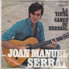 Discos de vinilo: SINGLE JOAN MANUEL SERRAT. LA TIETA/CANÇÓ DE BRESSOL. 1967 SPAIN. DISC PROVAT I BÉ. Lote 83189928